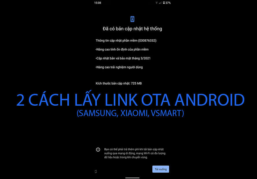 2 cách lấy link OTA trên điện thoại Android (Vsmart, SamSung, Xiaomi)