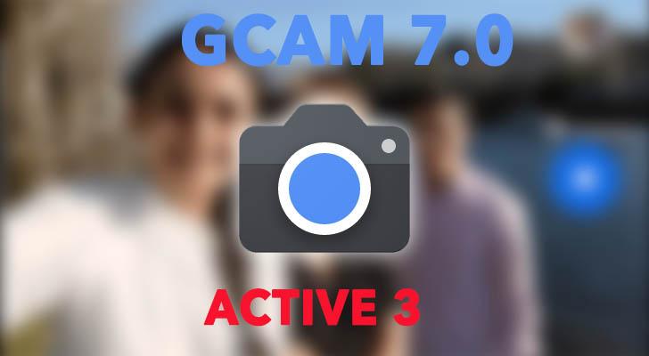 Google Camera 7.0 cho anh em dùng Active 3