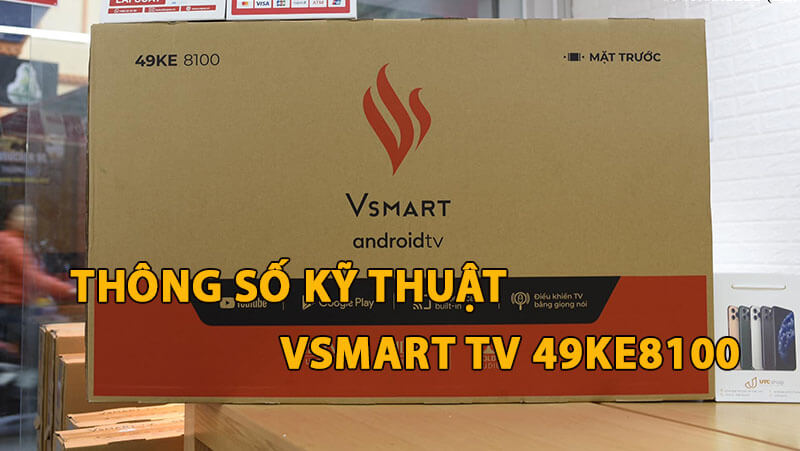 thong-so-ky-thuat-cau-hinh-Vsmart-TV-49KE8100.jpg