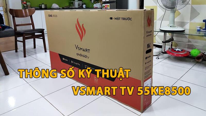 thong-so-ky-thuat-cau-hinh-Vsmart-TV-55KE8500.jpg