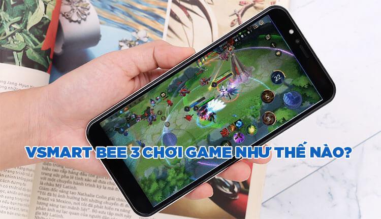 vsmart-bee-3-choi-lien-quan-mobile-pubg-duoc-khong.jpg